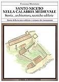 S. Niceto Nella Calabria Medievale : Storia, Architettura, Tecniche Edilizie, Martorano, Francesca, 8882651592