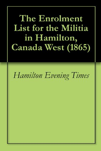 The Enrolment List for the Militia in Hamilton, Canada West ()