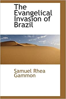 The Evangelical Invasion of Brazil