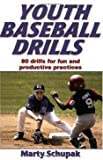 by Marty Schupak Youth Baseball Drills (text only)1st (First) edition[Paperback]2005