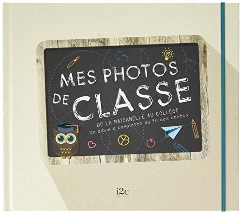 Mes Photos De Classe : De La Maternelle Au Collège