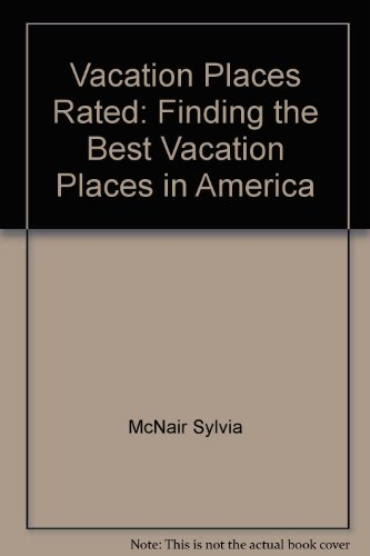 Vacation places rated: Finding the best vacation places in America