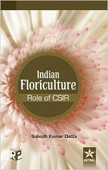 Indian Floriculture - Role Of Csir por S K Datta Gratis
