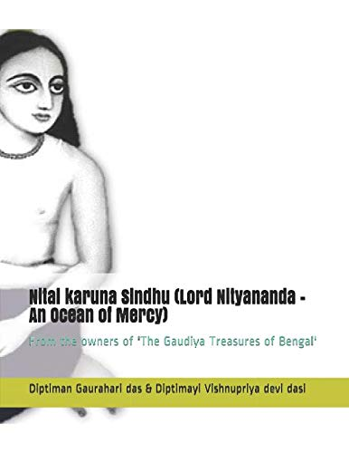 Nitai karuna Sindhu (Lord Nityananda - An Ocean of Mercy): From the owners of 'The Gaudiya Treasures of Bengal'