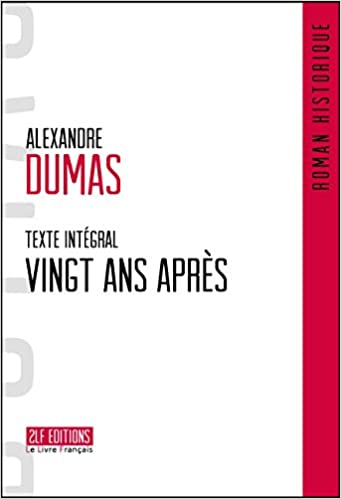 Amazon Fr Vingt Ans Apres Texte Integral Grand Format