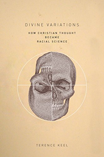 Divine Variations: How Christian Thought Became Racial Science