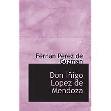 Don Iñigo Lopez de Mendoza