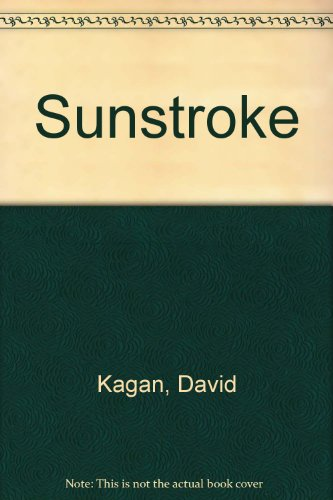Book: Sunstroke by David Kagan