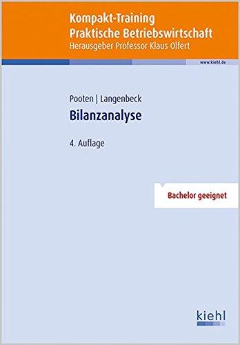 Kompakt-Training Bilanzanalyse (Kompakt-Training Praktische Betriebswirtschaft) Taschenbuch – 12. Oktober 2016 Klaus Olfert Holger Pooten Jochen Langenbeck NWB Verlag