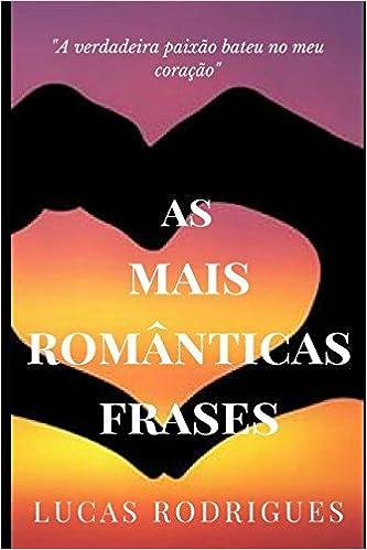 As Mais Românticas Frases Portuguese Edition Sr Lucas