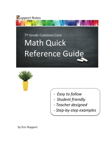 Ruppert Notes: Math Quick Reference Guide - 7th Grade Common Core (Volume 1) -  Eric Ruppert, Study Guide, Paperback