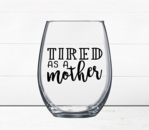 Mother's Day - Gift Under $10 - Funny Wine Glass - Quotes on Wine Glass - Cocktail Glass - Wine Gift - Gift for Her - Tired as a - Lilac Glasses