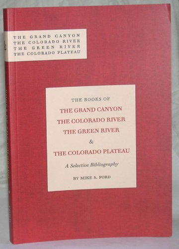 THE BOOKS OF THE GRAND CANYON , THE COLORADO RICER , THE GREEN RIVER & THE COLORADO - River Ford Oaks