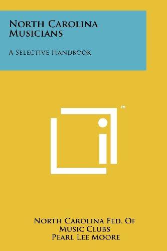 North Carolina Musicians: A Selective Handbook