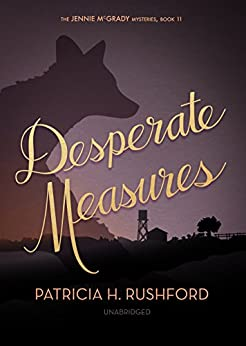 Desperate Measures (The Jennie McGrady Mysteries Book 11) by [Rushford, Patricia H.]