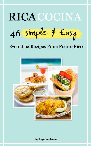 46 simple easy grandma recipes from puerto rico kindle edition 46 simple easy grandma recipes from puerto rico by anderson angel forumfinder Images