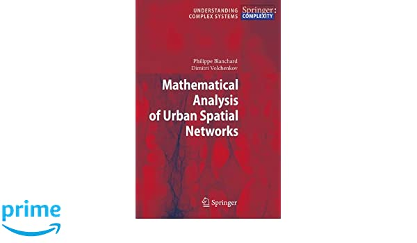 mathematical analysis of urban spatial networks volchenkov dimitri blanchard philippe