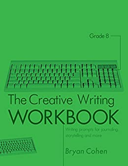 creative writing workbook 1 writing ^ awayoflife this book is designed to stimulate and sustain your creative flow it will help you through those difficult patches when inspiration.