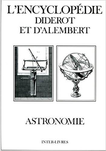 Lire un ASTRONOMIE. L'Encyclopédie : recueil de planches sur les sciences, les arts libéraux et les arts méchaniques pdf epub