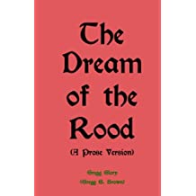 The Dream of the Rood (A Prose Version)