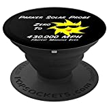 Parker Solar Probe Grip 0 to 430,000 MPH - PopSockets Grip and Stand for Phones and Tablets
