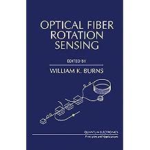 Optical Fiber Rotation Sensing (Optics & Photonics Series)