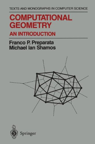 Computational Geometry: An Introduction (Texts and Monographs in Computer Science) by Springer