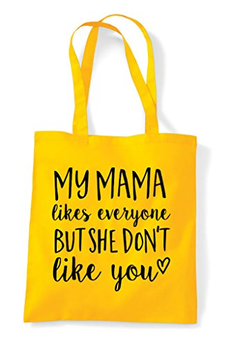 Mama Don But Likes My Everyone She pHdSqff8wx