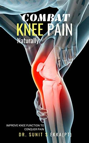 Combat Knee Pain Naturally: Improve Knee function to conquer pain