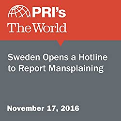 Sweden Opens a Hotline to Report Mansplaining