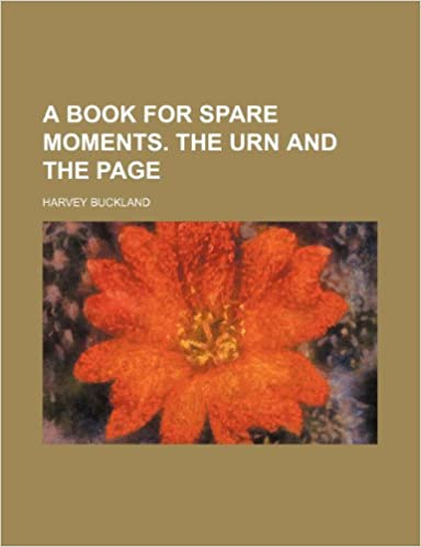 A book for spare moments. The urn and the page