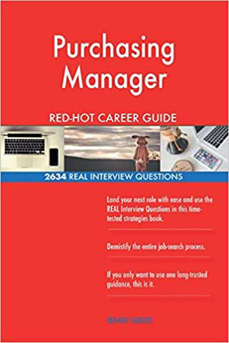 Purchasing Manager RED HOT Career Guide 2634 REAL Interview Questions Red Hot Careers 9781986674706 Amazon Books