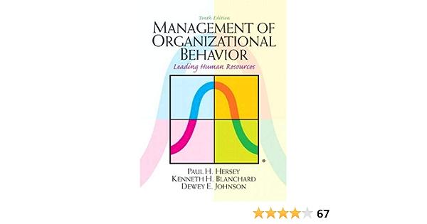 Management Of Organizational Behavior Hersey Paul Blanchard Kenneth Johnson Dewey Amazon Com Au Books