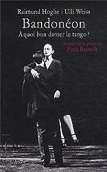 Bandonéon. A quoi bon danser le tango ?