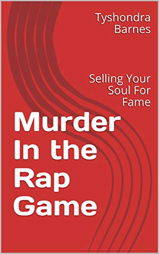 Amazon com: Murder In the Rap Game: Selling Your Soul For