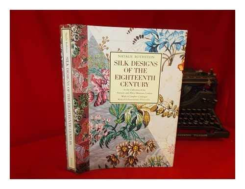 Silk Designs of the Eighteenth Century: In the Collection of the Victoria and Albert Museum, London, With a Complete Catalogue