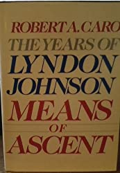 Means of Ascent the Years of Lyndon John