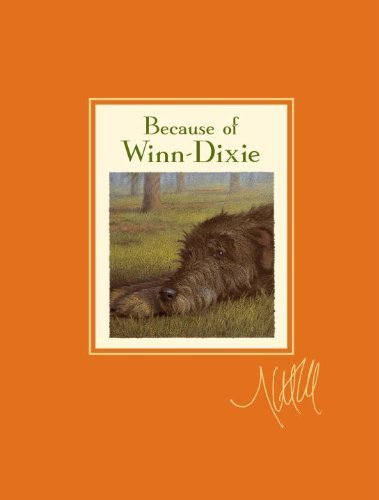 Because of Winn-Dixie Signature Edition Reprint Edition by DiCamillo, Kate [2010]