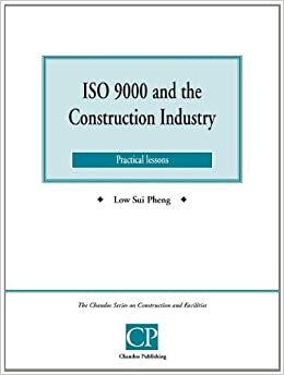 ISO 9000 and the Construction Industry (Chandos Series on Construction & Facilities)