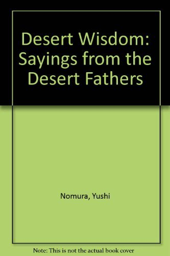 Desert Wisdom: Sayings from the Desert Fathers