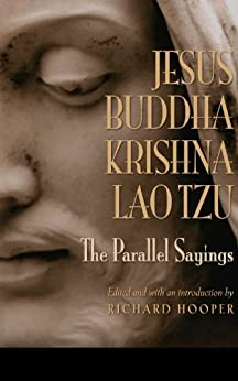 JESUS, BUDDHA, KRISHNA, LAO TZU: The Parallel Sayings by [Hooper, Richard]