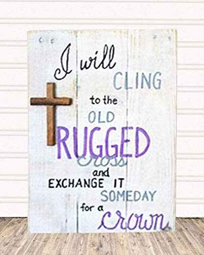 Bible Verse Wall Art I Will Cling to the Old Rugged Cross Wood Sign R9