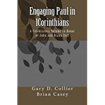Engaging Paul in 1Corinthians: A Celebratory Volume in Honor of John and Diana Eoff by Selected Authors (2015-03-22)