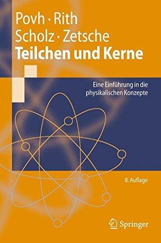 Teilchen und Kerne: Eine Einfuhrung in die physikalischen Konzepte (Springer-Lehrbuch) (German Edition)