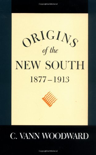 Origins of the New South, 1877–1913: A History of the South