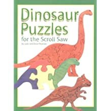 Dinosaur Puzzles for the Scroll Saw (Scroll Saw Project Books) by Judy Peterson (1-Oct-2002) Paperback