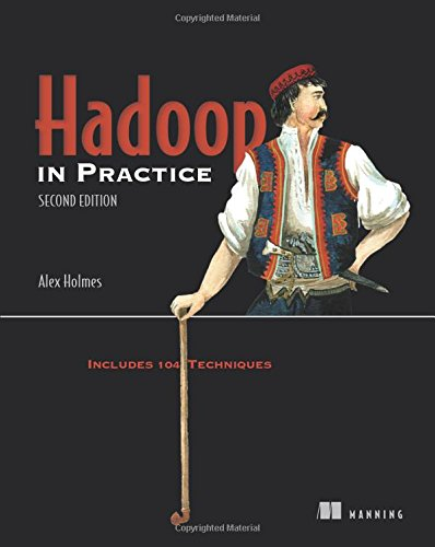 Hadoop in Practice: Includes 104 Techniques by Manning Publications