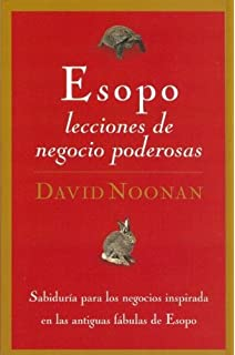 Esopo, Lecciones De Negocios Poderosas/powerfulbusiness Lessons from Aesop And Americas Best Leaders: