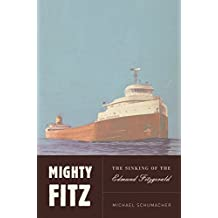 Mighty Fitz: The Sinking of the Edmund Fitzgerald