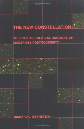 The New Constellation: Ethical-Political Horizons of Modernity/Postmodernity